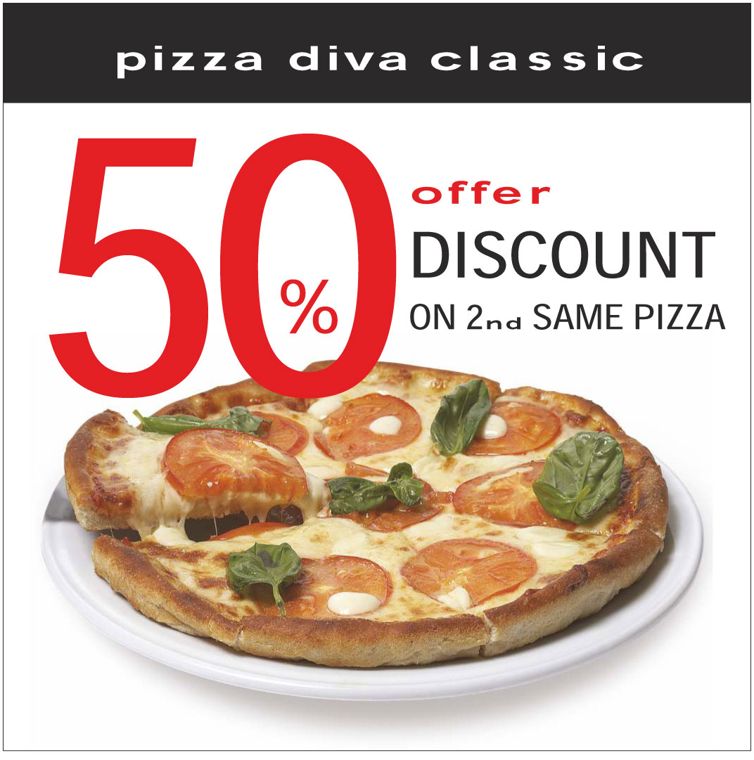 Buy 2 DIVA CLASSIC pizza get 50% discount on the 2nd one